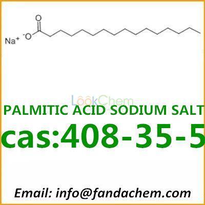 PALMITIC ACID SODIUM SALT,cas:408-35-5 from Fandachem