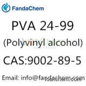 PVA 24-99(Polyvinyl alcohol;Poly(vinyl alcohol)),CAS:9002-89-5 from fandachem